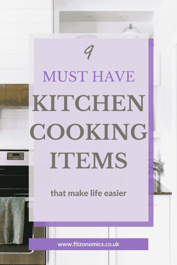 9 must have kitchen cooking items that make life easier overlays a cooker and worktop
